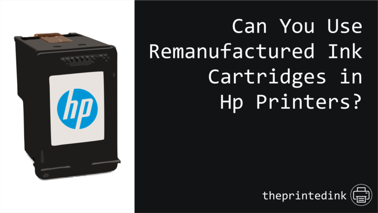 Can You Use Remanufactured Ink Cartridges in Hp Printers?